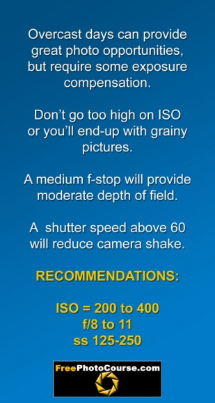 Exposure recommendations, f-stop, iso, shutter speed for overcast, cloudy days. © 2011, FreePhotoCourse.com, all rights reserved.