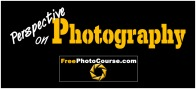 Perspective on Photography - a Fantastic Photography Blog by www.FreePhotoCourse.com